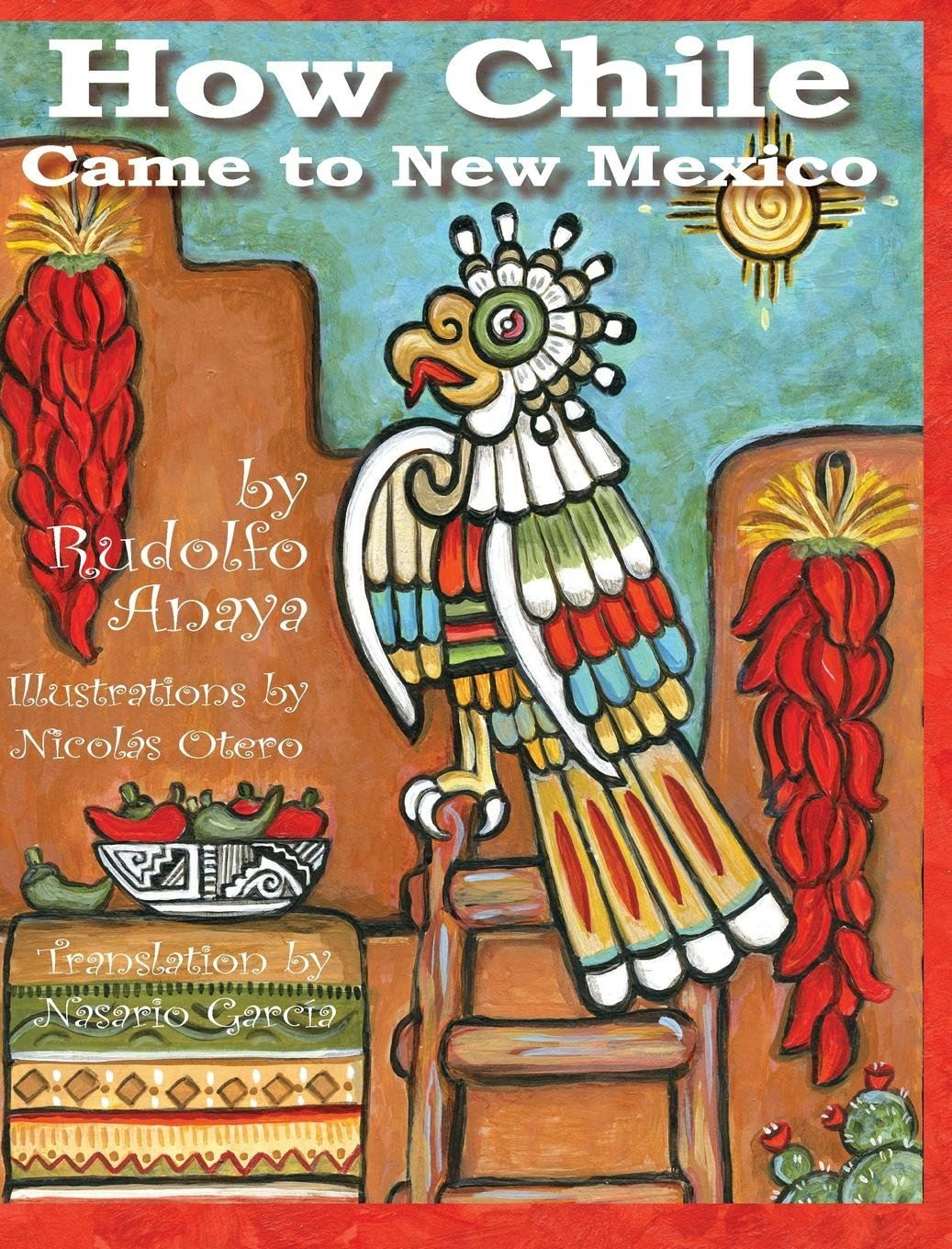 How Chile Came to New Mexico by Rudolfo Anaya